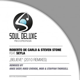 Roberto De Carlo and Steven Stone 'Believe' (Soul Deluxe Recordings)