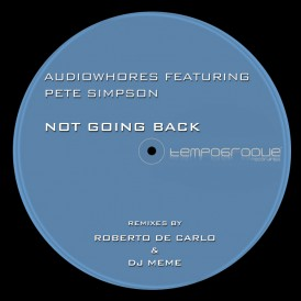 Audiowhores feat. Pete Simpson 'Not going Back' (Tempogroove)