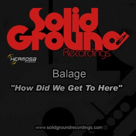 Balage 'How did we get to Here (Solid Ground Recordings)