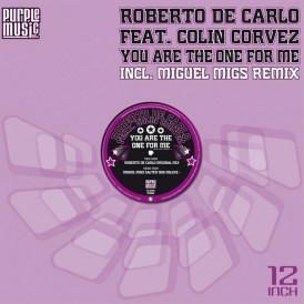 Roberto De Carlo feat. Colin Corvez 'You Are The One For Me' (Purple Music)