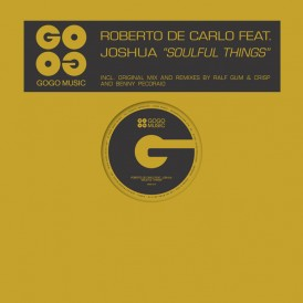 Roberto De Carlo feat. Joshua 'Soulful Things' (GOGO Music)